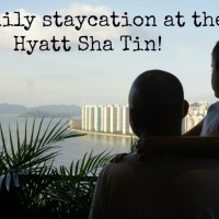 A fun family staycation in Hong Kong at the Hyatt Regency, Sha Tin!