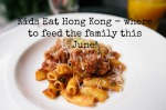 Kids Eat Hong Kong June 2016