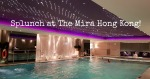Mira Hong Kong Splunch spa lunch review