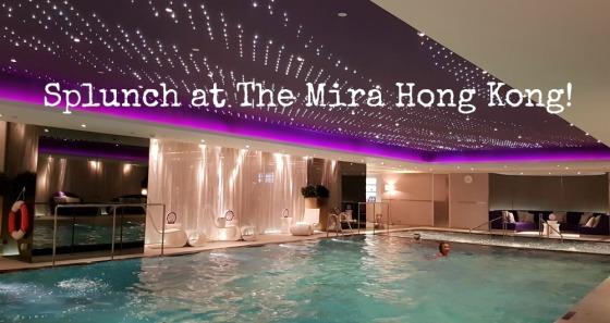 Mira Hong Kong Splunch spa lunch review